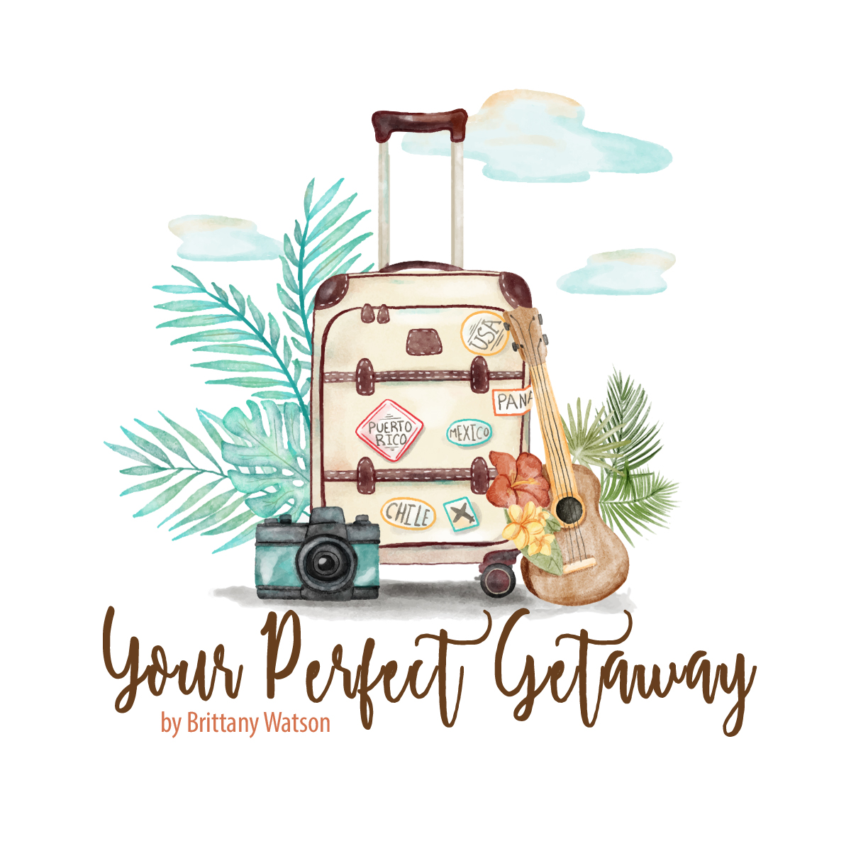 Your Perfect Getaway by Brittany Watson